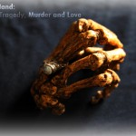 Hand in Hand: A Tale of Tragedy, Murder & Love